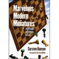 Marvelous Modern Miniatures: 2020 Games in 20 Moves or Less - Carsten Hansen (K-5946)