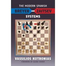 The Modern Spanish: Breyer and Zaitsev Systems - Vassilios Kotronias (K-5947)