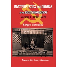 Masterpieces and Dramas of the Soviet Championships: Część 1: (1920-1937) - Sergey Voronkov (K-5949)