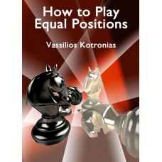 How to Play Equal Positions - Vassilios Kotronias (K-5950)