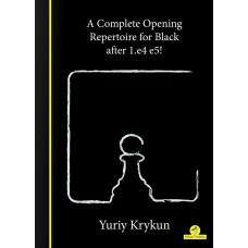 A Complete Repertoire for Black after 1.e4-e5! - Yuryi Krykun (K-5879)