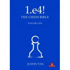 1.e4! The Chess Bible - Część 1 - A Complete Repertoire for White - Justin Tan (K-5977)