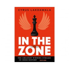 "C. Lakdawala ""In the Zone: The Greatest Winning Streaks in Chess History"" (K-5831)"
