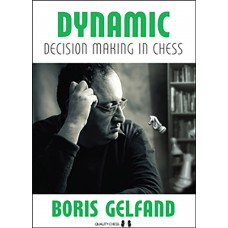 Dynamic Decision Making in Chess by Boris Gelfand ( K-5128 )