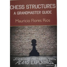 """M.Flores Rios """" Chess Structures. A Grandmaster guide"""" ( K-3665 )"""