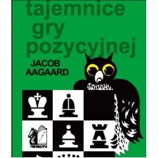 """Jacob Aagaard """" Tajemnice gry pozycyjnej """"( K-2287 )"""