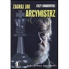 """J.Konikowski """" Zagraj jak arcymistrz"""" ( K-2288 )"""