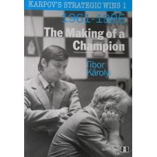 Karpv's Strategic Wins 1. The Making of a Champion 1961-1985 - Tibor Karolyi ( K-3430/1 )