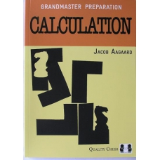 "Aagaard Jacob "" Grandmaster Preparation. Calculation "" ( K-3538/C )"