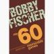 """""""Moich 60 pamiętnych partii"""" Bobby Fischer ( K-445 )"""