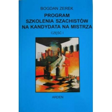 """B. Zerek """"Program szkolenia szachistów na kandydata na mistrza"""" Cz.I (K-522/1)"""