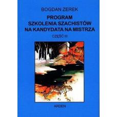 """B.Zerek """"Program szkolenia szachistów na kandydata na mistrza"""" Cz. III (K-522/3)"""