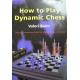 "Beim Valeri ""How to Play Dynamic Chess"" (K-742)"