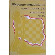 """""""Wybrane zagadnienia teorii i praktyki szachowej cz.IV""""(K-755/IV)"""