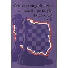 """""""Wybrane zagadnienia teorii i praktyki szachowej cz.V""""  (K-755/V)"""