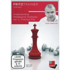 Understanding Middlegame Strategies Vol. 2 - Practical Play - Ivan Sokolov (P-0082)