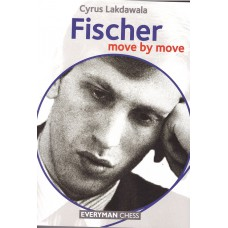 "Cyrus Lakdawala "" Fischer Move by Move"" ( K-3570/f )"